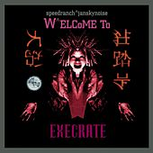 Speedranch^Jansky Noise present: Welcome to Execrate by Various Artists