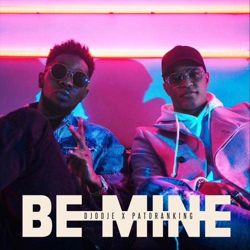 Be Mine (feat. Patoranking) de Djodje