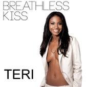 Breathless Kiss by Teri