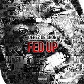 Fed Up/Hardaway by Derez De'Shon