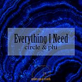 Everything I Need by Circle