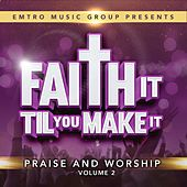 Emtro Music Group Presents Faith It 'Til You Make It, Vol. 2 by Various Artists