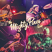 The Mighty Pines Live von The Mighty Pines