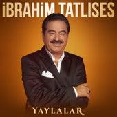 Yaylalar by İbrahim Tatlıses
