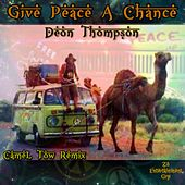 Give Peace a Chance (Camel Tow Remix) de Deon Thompson