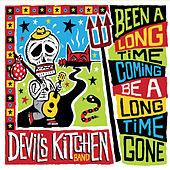 Been a Long Time Coming, Be a Long Time Gone by Devil's Kitchen Band