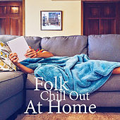 Folk Chill Out At Home de Various Artists