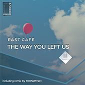 The Way You Left Us von East Cafe