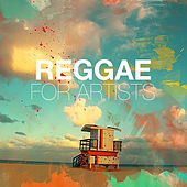 Reggae For Artists by Various Artists
