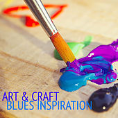 Art & Craft Blues Inspiration by Various Artists
