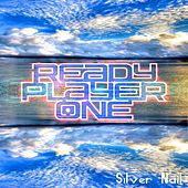 Ready Player One by Silver Nail