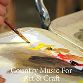 Country Music For Art & Craft by Various Artists