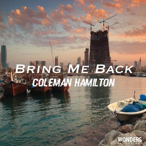 Bring Me Back by Coleman Hamilton