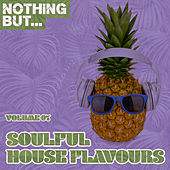 Nothing But... Soulful House Flavours, Vol. 07 - EP by Various Artists