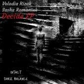Decide EP de Sasha Romaniuk Volodia Rizak