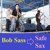 Safe Sax by Bob Sass