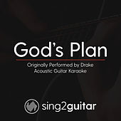God's Plan (Originally Performed by Drake) (Acoustic Guitar Karaoke) de Sing2Guitar