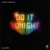 Do It Tonight by Cedric Gervais