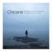 The Place You Can't Remember, The Place You Can't Forget by Chicane
