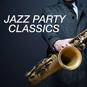 Jazz Party Classics by Various Artists