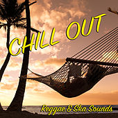 Chill Out Reggae & Ska Sounds de Various Artists