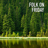 Folk On Friday de Various Artists