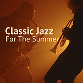 Classic Jazz For The Summer by Various Artists