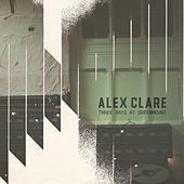 Three Days at Greenmount von Alex Clare
