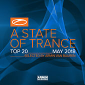 A State Of Trance Top 20 - May 2018 (Selected by Armin van Buuren) de Various Artists