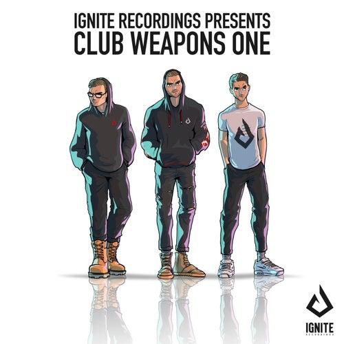 Ignite Presents: Club Weapons, Vol. 1 by Firebeatz