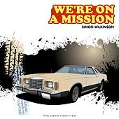 We're on a Mission by Simon Wilkinson