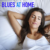 Blues At Home by Various Artists