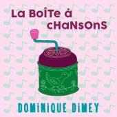 La boîte à chansons de Dominique Dimey