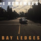 I Remember von Bay Ledges