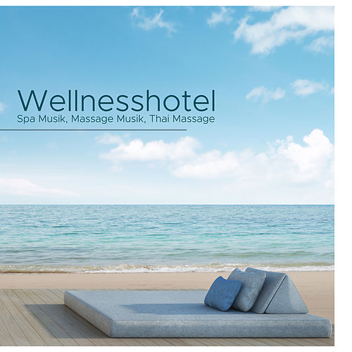 Wellnesshotel - Spa Musik, Massage Musik, Thai Massage, Sauna, Lounge, Entspannung und Meditation by Klaviermusik Entspannen