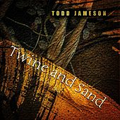 Twine and Sand by Todd Jameson