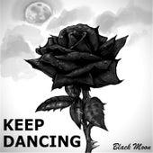 Keep Dancing by Black Moon