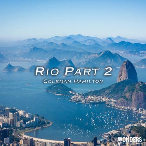 Rio (Part 2) by Coleman Hamilton