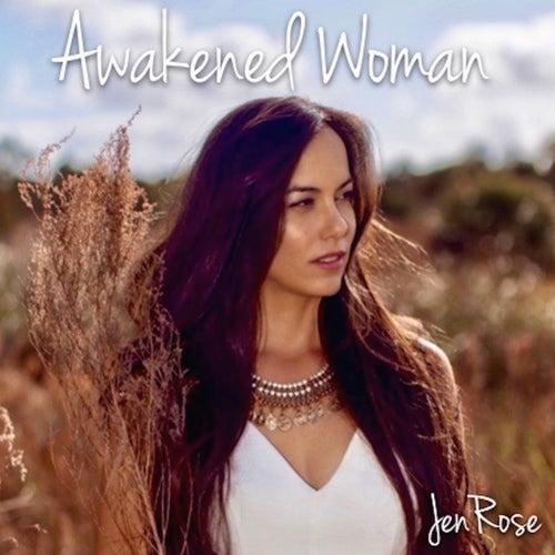 Awakened Woman by Jen Rose