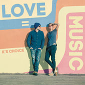 Love = Music de k's choice
