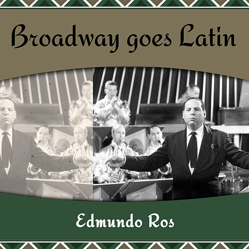 Broadway goes Latin by Edmundo Ros