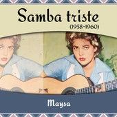 Samba triste (1958 - 1960) by Maysa