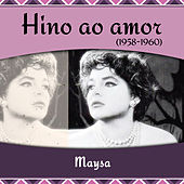 Hino ao amor (1958 - 1960) by Maysa