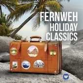 Fernweh - Holiday Classics by Various Artists