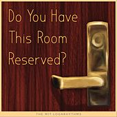Do You Have This Room Reserved? di The Mit Logarhythms