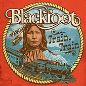 Train, Train di Blackfoot