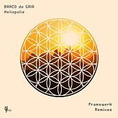 Heliopolis (Framewerk Remixes) by Banco de Gaia