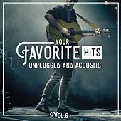 Your Favorite Hits Unplugged and Acoustic, Vol. 8 by Various Artists