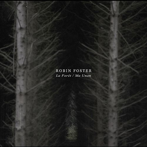La forêt / Ma Unan by Robin Foster