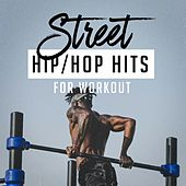 Street Hip-Hop Hits for Workout by Various Artists